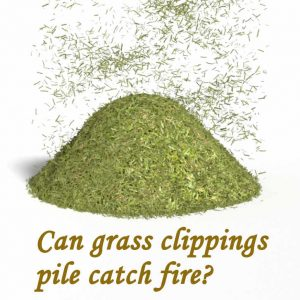 Can grass clippings pile catch fire?