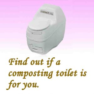 Find out if a composting toilet is for you.