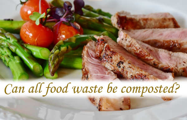 Can all food waste be composted?