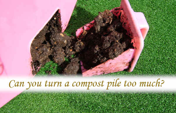 Can you turn a compost pile too much?