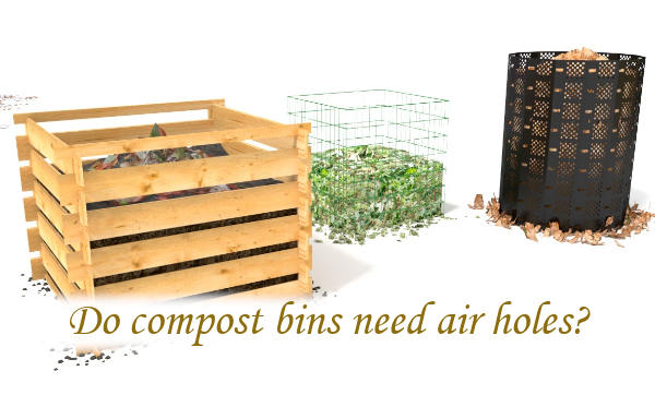 Do compost bins need air holes?