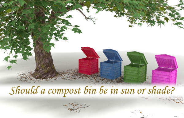 Should a compost bin be in sun or shade?