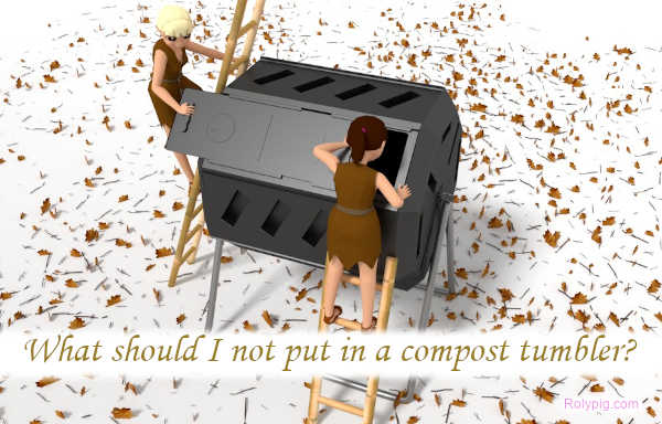 What should I not put in a compost tumbler?