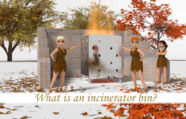What is an incinerator bin?
