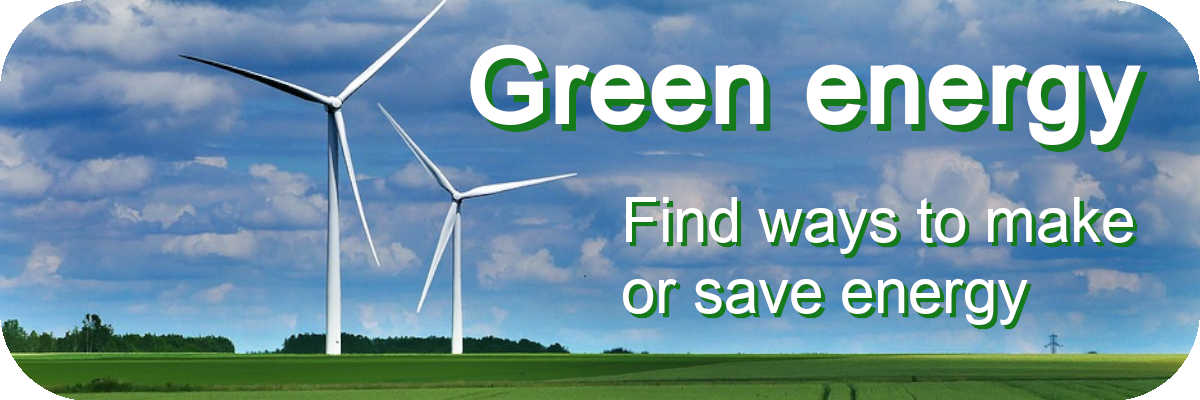 Find ways to make or save energy