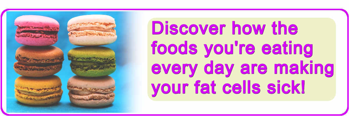 See what foods make your fat cells sick