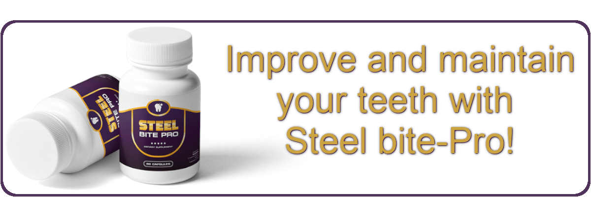 Improve and maintain your teeth with Steel bite-Pro!