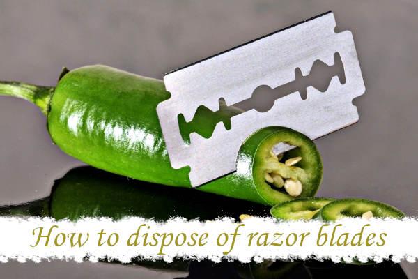 How to dispose of razor blades
